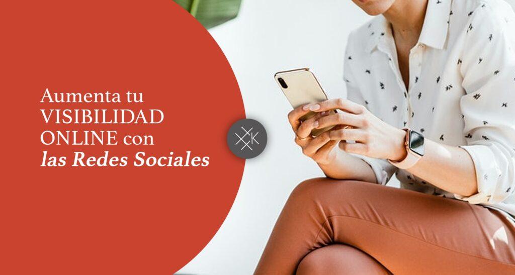 Aumenta tu visibilidad online con las redes sociales